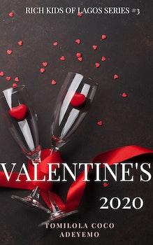 Valentine's 2020 [Book #3 Rich Kids of Lagos]