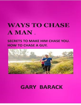 Ways to Chase a Man