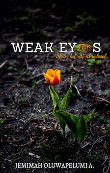 Weak Eyes