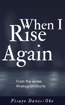 When I Rise Again