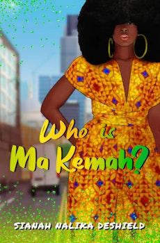 Who is Ma Kemah?