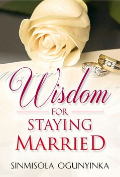 Wisdom for Staying Married