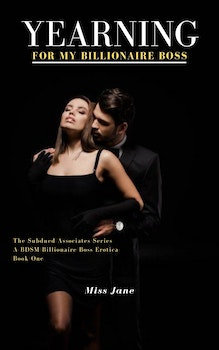 Yearning For My Billionaire Boss: Book 1 in the Subdued Associates Series