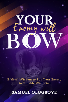 Your Enemy Will Bow