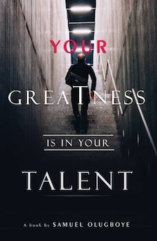 Your Greatness is in Your Talent