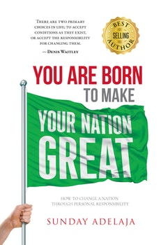 You are Born to Make Your Nation Great