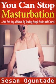 You Can Stop Masturbation!