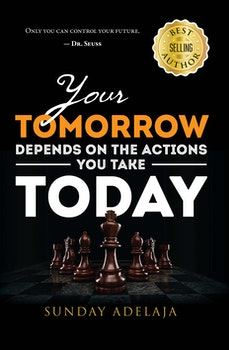 Your Tomorrow Depends On The Actions You Take Today