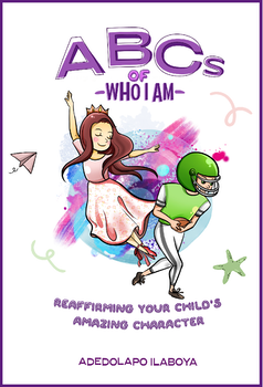 ABCs of Who I Am: Reaffirming your Child's Character
