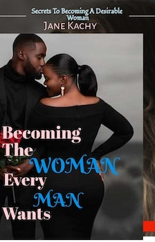 Becoming the Woman Every Man Wants