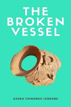 The Broken Vessel