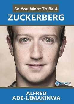 So You Want To Be A Zuckerberg
