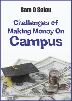Challenges of Making Money on Campus