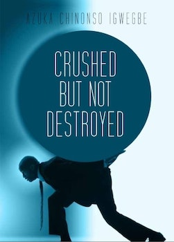 Crushed But Not Destroyed