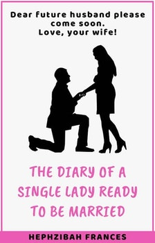 The Diary Of A Single Lady Ready To Be Married