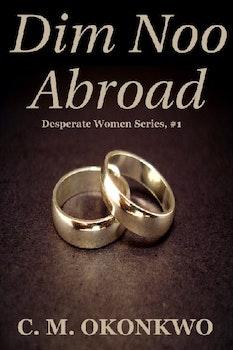 Dim Noo Abroad (Desperate Women Series, 1)
