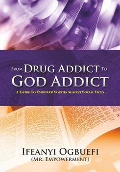 From Drug Addict to God Addict