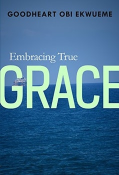 Embracing True Grace