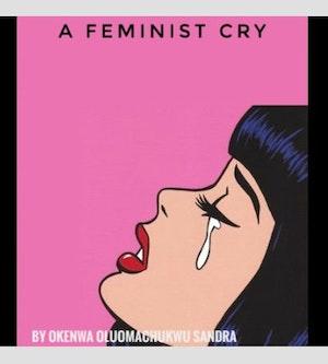 A Feminist Cry