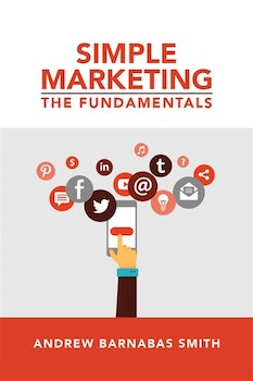 The Fundamentals of Simple Marketing