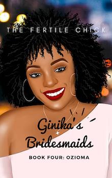 Ginika's Bridesmaids: Ozioma