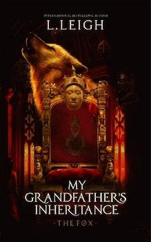 My  Grandfather's Inheritance: The Fox