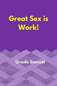 Great Sex is Work!