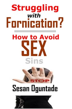 Struggling with Fornication? How to Avoid Sex Sins