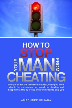 How to Stop Your Man from Cheating