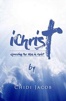 iChrist: Revealing the Man in Christ