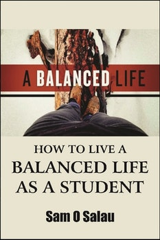 How to Live a Balanced Life as a Student