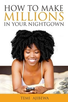 How to Make Millions in Your Nightgown