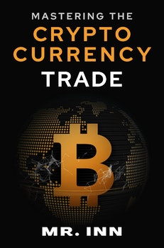 Mastering the Cryptocurrency Trade