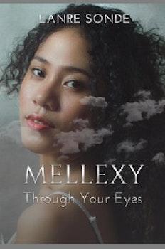 Mellexy: Through Your Eyes