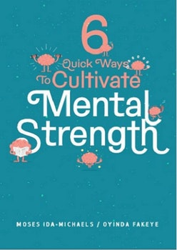 6 Quick Ways To Cultivate Mental Strength