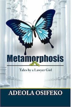 Metamorphosis: Tales By a Lawyer Girl