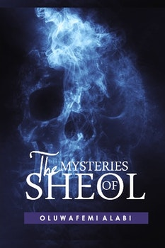 The Mysteries of Sheol