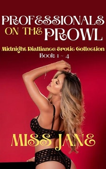 Professionals on the Prowl: Erotic Collection