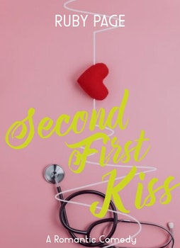 Second First Kiss: A Romantic Comedy