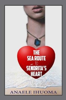The Sea Route To Senorita's Heart