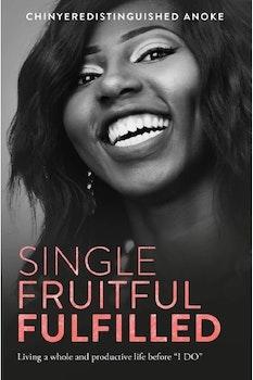 Single, Fruitful and Fulfilled