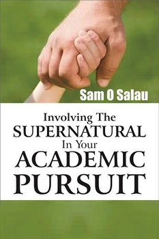 Involving the Supernatural in Your Academic Pursuit