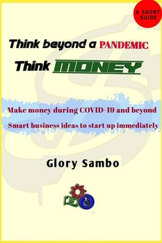 Think Beyond a Pandemic; Think Money