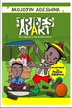 Tribes Apart: The Nigeria Of my Dreams