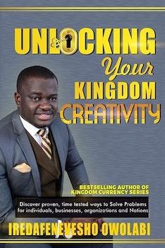 Unlocking Your Kingdom Creativity