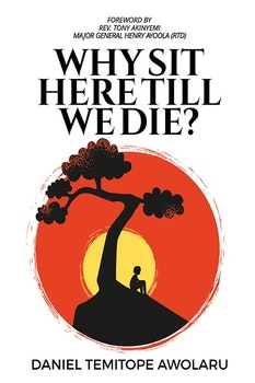 Why Sit Here till We Die?
