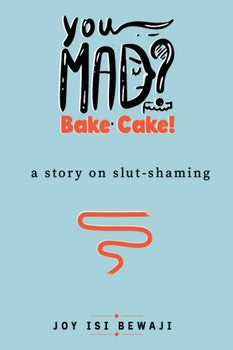 You Mad? Bake Cake
